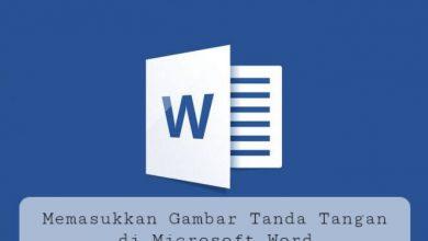 Photo of Cara Memasukkan Gambar Tanda Tangan di Microsoft Word tanpa Aplikasi